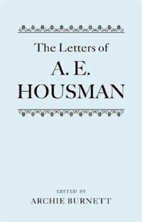 Book The Letters of A. E. Housman by Archie Burnett