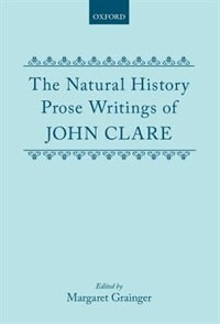 Book The Natural History Prose Writings, 1793-1864 by John Clare