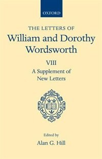 The Letters of William and Dorothy Wordsworth: Volume VIII. A Supplement of New Letters