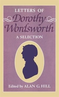 The Letters of Dorothy Wordsworth: A Selection