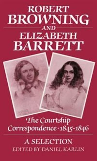 Book Robert Browning and Elizabeth Barrett: The Courtship Correspondence, 1845-1846. A Selection by Daniel Karlin
