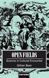 Open Fields: Science in Cultural Encounter by Gillian Beer