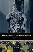 Elizabeth Bowen: The Enforced Return