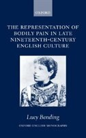 Book The Representation of Bodily Pain in Late Nineteenth-Century English Culture by Lucy Bending