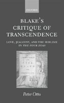 Book Blakes Critique of Transcendence: Love, Jealousy, and the Sublime in The Four Zoas by Peter Otto