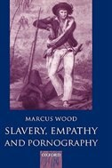 Book Slavery, Empathy, and Pornography: 1780-1860 by Marcus Wood