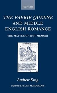 Book The Faerie Queene and Middle English Romance: The Matter of Just Memory by Andrew King