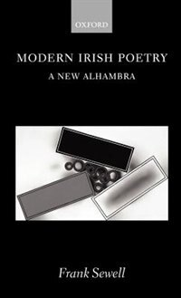 Book Modern Irish Poetry: A New Alhambra by Frank Sewell