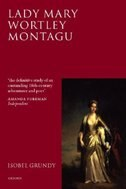 Book Lady Mary Wortley Montagu: Comet of the Enlightenment by Isobel Grundy