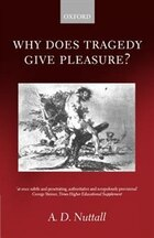 Why Does Tragedy Give Pleasure?: Why Does Tragedy Give Pleasure