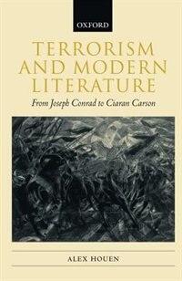 Book Terrorism and Modern Literature: From Joseph Conrad to Ciaran Carson by Alex Houen