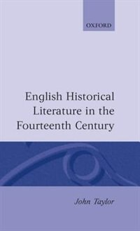 Book English Historical Literature in the Fourteenth Century by John Taylor