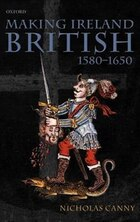 Making Ireland British, 1580-1650