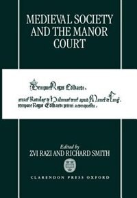 Book Medieval Society and the Manor Court by Zvi Razi