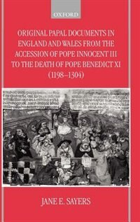 Book Original Papal Documents in England and Wales from the Accession of Pope Innocent III to the Death… by Jane E. Sayers