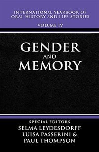Book International Yearbook of Oral History and Life Stories: Volume IV: Gender and Memory by Selma Leydesdorff