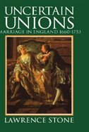 Book Uncertain Unions: Marriage in England 1660-1753 by Lawrence Stone