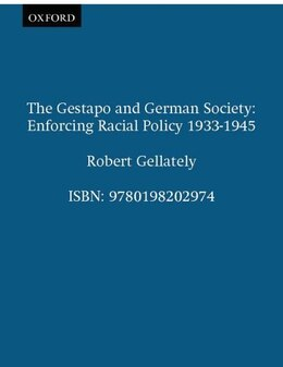 Book The Gestapo and German Society: Enforcing Racial Policy 1933-1945 by Gellately, Robert