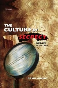 Book The Culture of Secrecy: Britain 1832-1998 by David Vincent