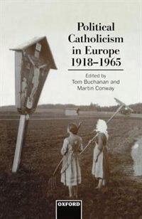 Book Political Catholicism in Europe, 1918-1965: Political Catholicism In Europ by Tom Buchanan