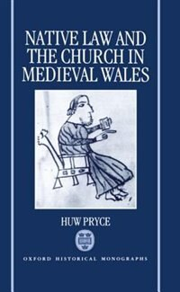 Book Native Law and the Church in Medieval Wales by Huw Pryce