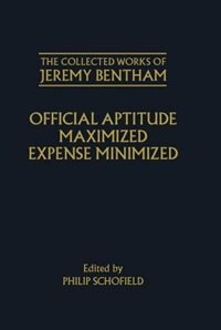 Book The Collected Works of Jeremy Bentham: Official Aptitude Maximized, Expense Minimized by Jeremy Bentham