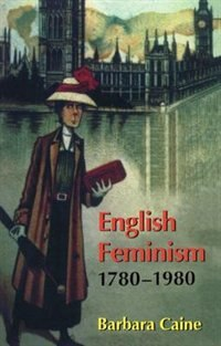Book English Feminism, 1780-1980 by Barbara Caine