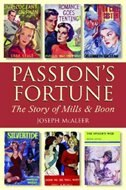 Passions Fortune: The Story of Mills and Boon