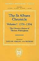 The St Albans Chronicle, Volume I 1376-1394: The Chronica Maiora of Thomas Walsingham