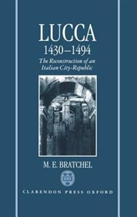 Lucca 1430-1494: The Reconstruction of an Italian City-Republic