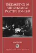 Book The Evolution of British General Practice, 1850-1948 by Anne Digby