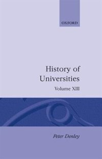 Book History of Universities: Volume XIII: 1994: Hist Of Universities V13 by Peter Denley