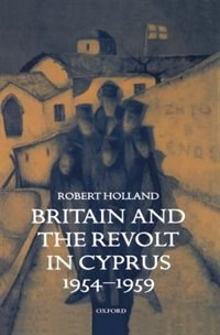 Book Britain and the Revolt in Cyprus, 1954-1959 by Robert Holland