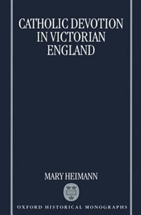 Book Catholic Devotion in Victorian England by Mary Heimann