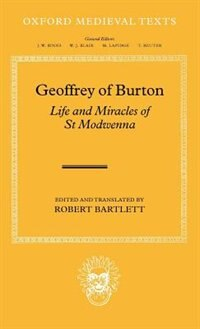 Book Geoffrey of Burton: Life and Miracles of St Modwenna by Robert Bartlett