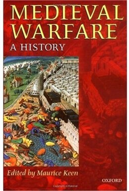 Book Medieval Warfare: A History by Maurice Keen