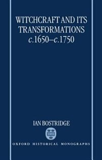 Book Witchcraft and its Transformations, c.1650-c.1750: Witchcraft & Its Transformatio by Ian Bostridge