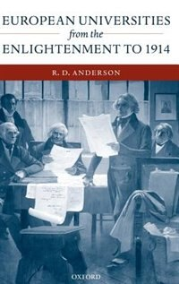 Book European Universities from the Enlightenment to 1914 by R. D. Anderson
