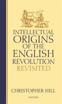 Book Intellectual Origins of the English Revolution - Revisited by Christopher Hill