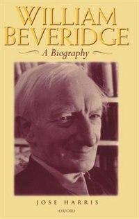 Book William Beveridge: A Biography by Jose Harris