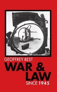 Book War and Law since 1945 by Geoffrey Best