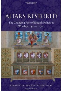 Book Altars Restored: The Changing Face of English Religious Worship, 1547-c.1700 by Kenneth Fincham