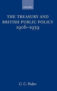 The Treasury and British Public Policy 1906-1959