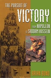 Book The Pursuit of Victory: From Napoleon to Saddam Hussein by Brian Bond