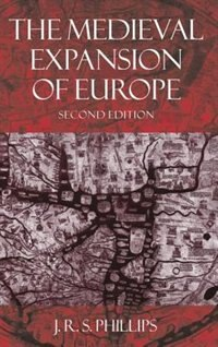 Book The Medieval Expansion of Europe by J. R. S. Phillips