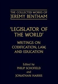 Book The Collected Works of Jeremy Bentham: Legislator of the World: Writings on Codification, Law, and… by Jeremy Bentham