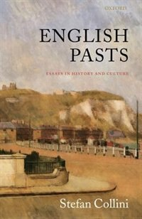 Book English Pasts: Essays in History and Culture by Stefan Collini