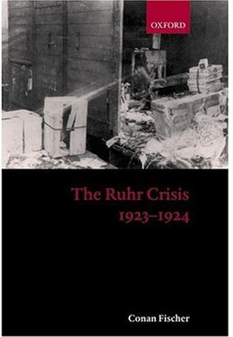 Book The Ruhr Crisis 1923-1924 by Conan Fischer