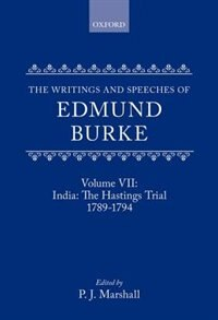 Book The Writings and Speeches of Edmund Burke: Volume VII: India: The Hastings Trial 1789-1794 by Edmund Burke