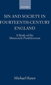 Book Sin and Society in Fourteenth-Century England: A Study of the Memoriale Presbiterorum by Michael Haren